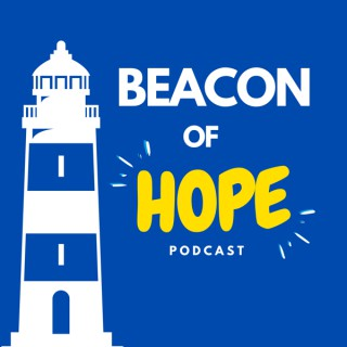 Beacon of Hope Podcast