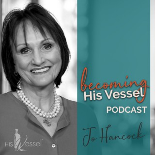 Becoming His Vessel Podcast