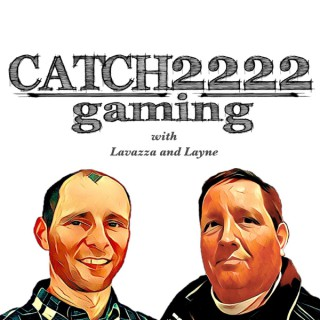 Catch2222 Gaming Podcast