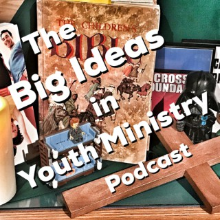 Big Ideas in Youth Ministry