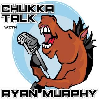 Chukka Talk with Ryan Murphy