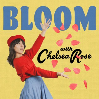 Bloom with Chelsea Rose