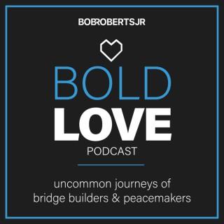 Bold Love Podcast