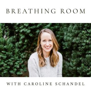 Breathing Room with Caroline Schandel