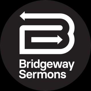 Bridgeway Church Sermons
