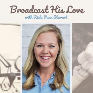Broadcast His Love
