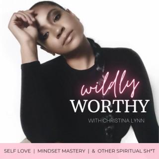 Wildly Worthy with Christina Lynn