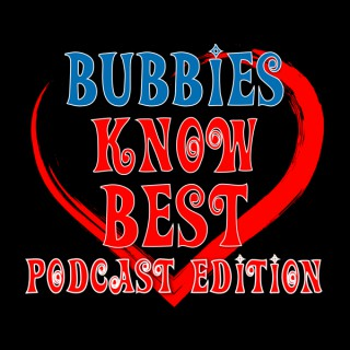 BUBBIES KNOW BEST PODCAST