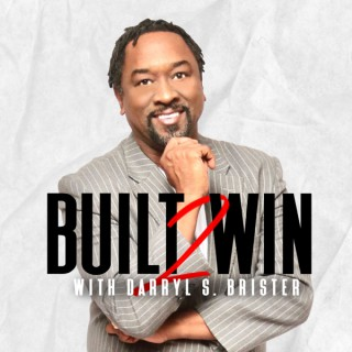 Built 2 Win with Darryl S. Brister