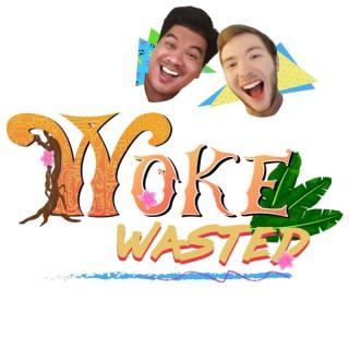 Woke Wasted