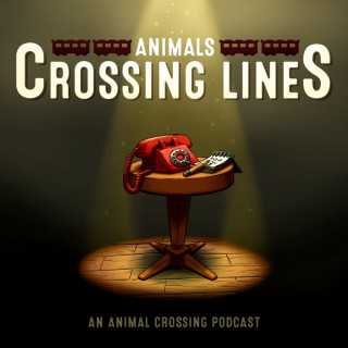 Crossing Lines: An Animal Crossing Podcast