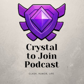 Crystal to Join - A Clash of Clans Podcast