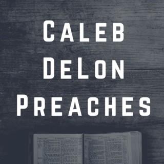Caleb DeLon Preaches