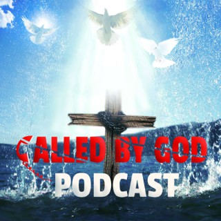 Called By God Podcast
