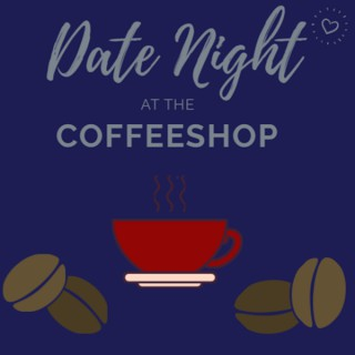Datenight at the Coffee Shop