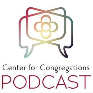 Center for Congregations Podcast