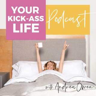 Your Kick Ass Life Podcast