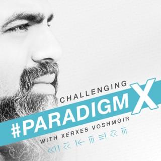 Challenging #ParadigmX
