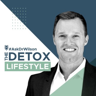 #AskDrWilson | The Detox Lifestyle