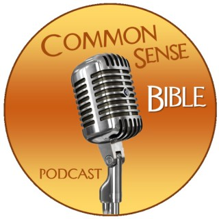 Common Sense Bible Podcast