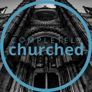 Completely Churched