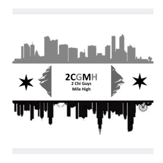 2CGMH - 2 Chi Guys a Mile High