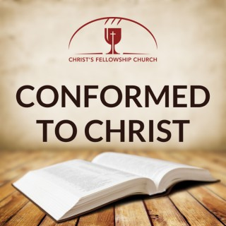 Conformed to Christ