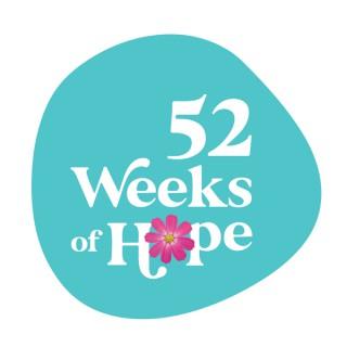 52 Weeks of Hope