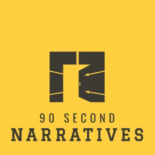 90 Second Narratives