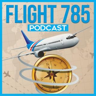 FLIGHT 785 Podcast