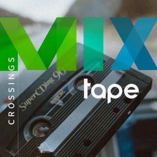 Crossings Mixtape
