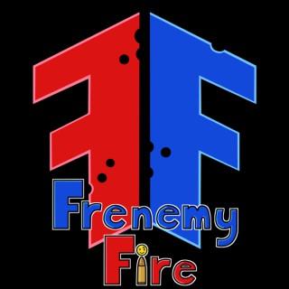 Frenemy Fire