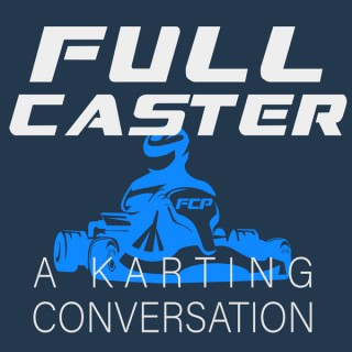 Full Caster Podcast - A Karting Conversation