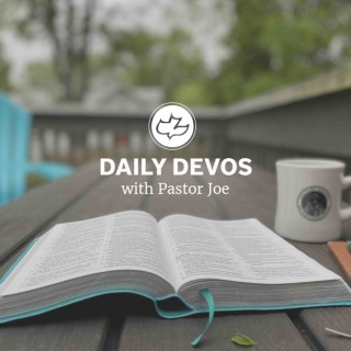 Daily Devos with Pastor Joe Focht