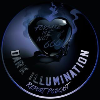 Dark Illumination Report Podcast