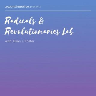 Radicals & Revolutionaries Lab