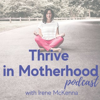 Thrive in Motherhood Podcast