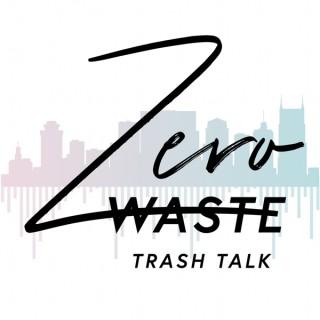 Zero Waste Trash Talk