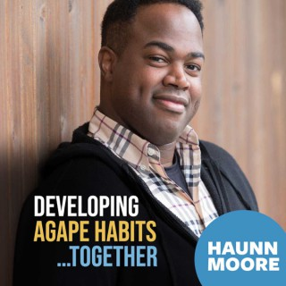 Developing Agape Habits...Together