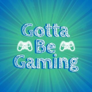 Gotta Be Gaming