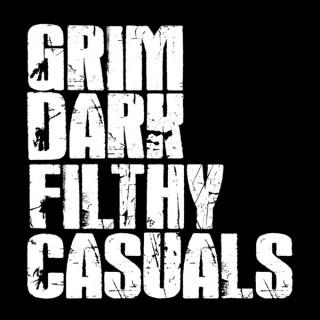 Grim Dark Filthy Casuals   Warhammer 40k Podcast
