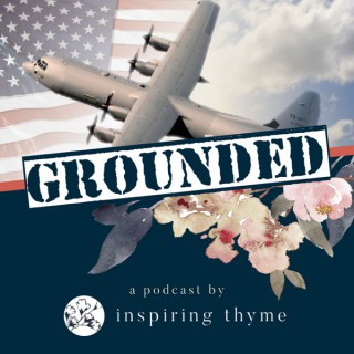 Grounded, a podcast by Inspiring Thyme