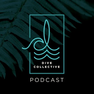 Dive Collective Podcast