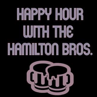 Happy Hour with the Hamilton Bros.