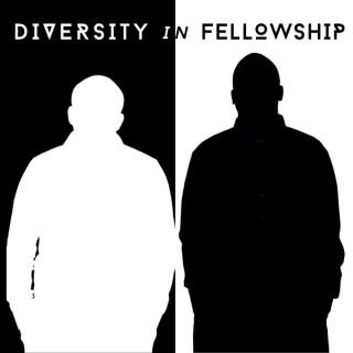Diversity in Fellowship