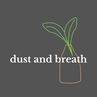 Dust and Breath