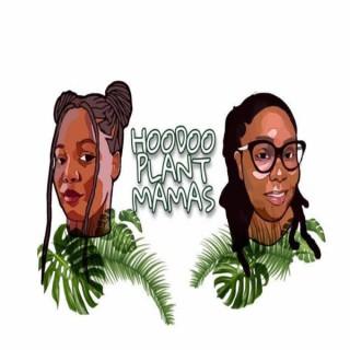 Hoodoo Plant Mamas