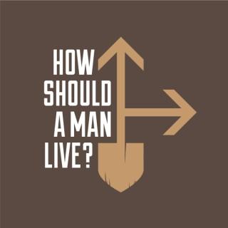 How Should a Man Live?