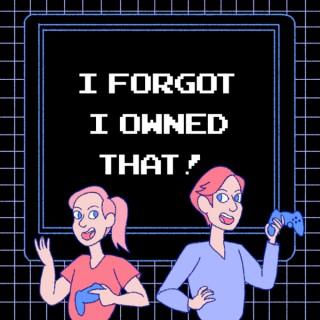 I Forgot I Owned That!