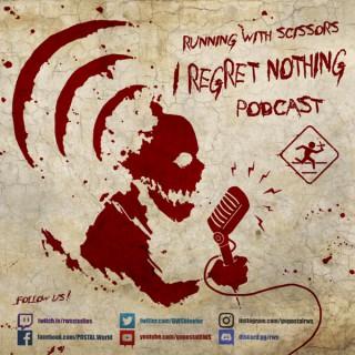 I REGRET NOTHING Podcast
